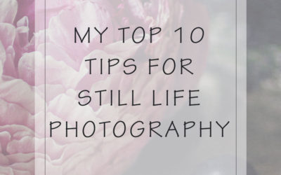 My top 10 tips to getting the most from your still life photography