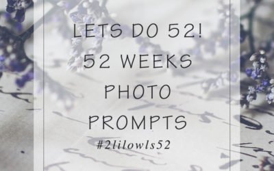 Lets Do 52 – Photo Prompts