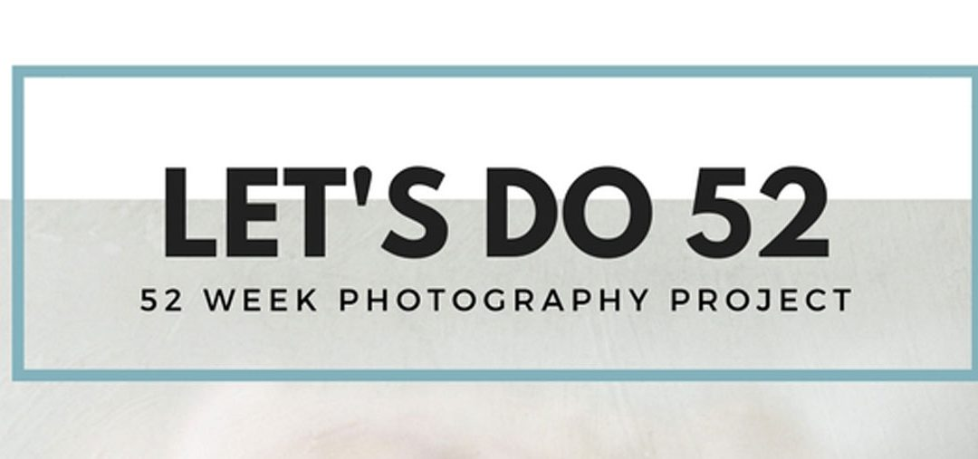Let's Do 52 – Photography Project 2018