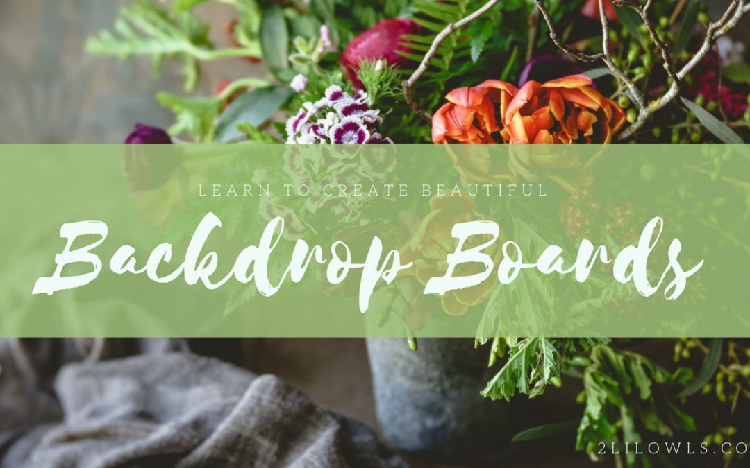 New Workshop – Creating Beautiful Backdrop Boards